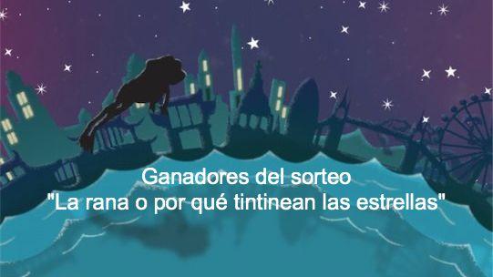 """Ganadores del sorteo de cuentos """"La rana o por qué tintinean las estrellas"""""""