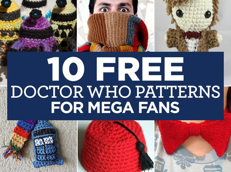 """10 FREE Doctor Who Patterns For Mega Fans 