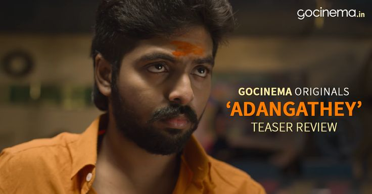 'Adangathey' Teaser review