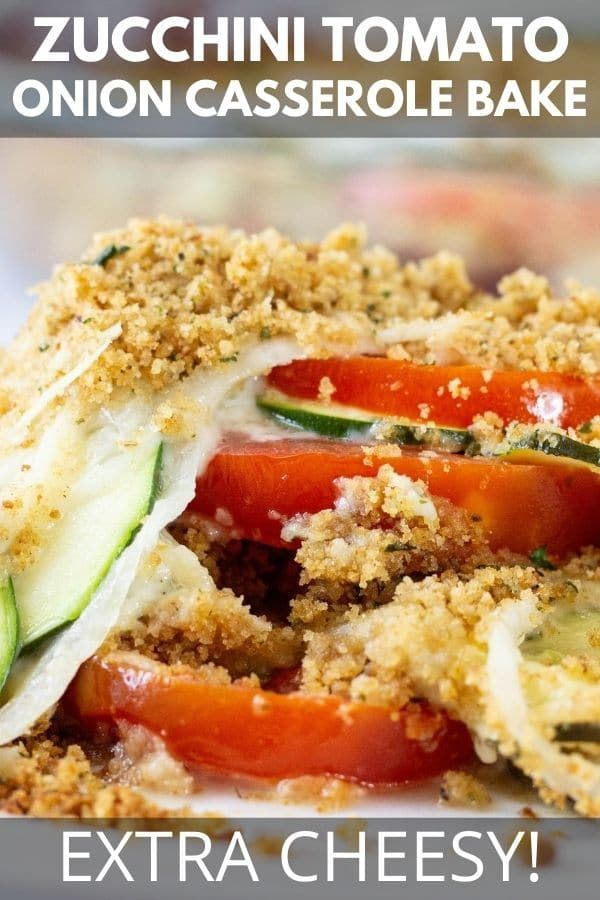 Zucchini Tomato Casserole Is A Cheesy Layered Vegetable Casserole Bake Sliced Zucchini Onion In 2020 Zucchini Tomato Casserole Zucchini Recipes Baked Zucchini Tomato