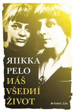 Náš všední život - Pelo Riikka   Kosmas.cz - internetové knihkupectví