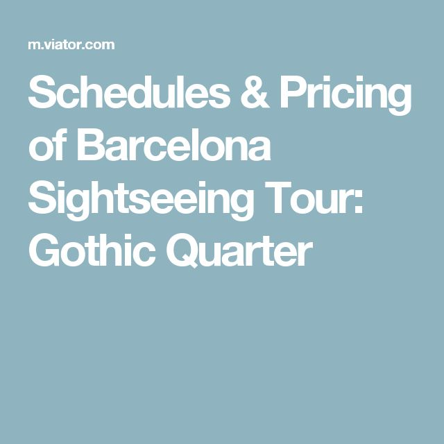 Schedules & Pricing of Barcelona Sightseeing Tour: Gothic Quarter
