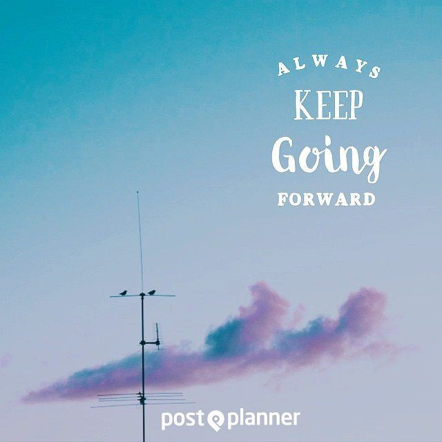 I liked this pic! Check it out! B  You need to always be moving forward in life no matter what the circumstances. by postplanner