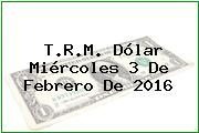 http://tecnoautos.com/wp-content/uploads/imagenes/trm-dolar/thumbs/trm-dolar-20160203.jpg TRM Dólar Colombia, Miércoles 3 de Febrero de 2016 - http://tecnoautos.com/actualidad/finanzas/trm-dolar-hoy/tcrm-colombia-miercoles-3-de-febrero-de-2016/
