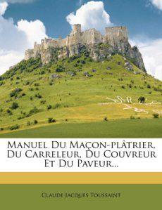 Manuel Du Macon-Platrier, Du Carreleur, Du Couvreur Et Du Paveur...