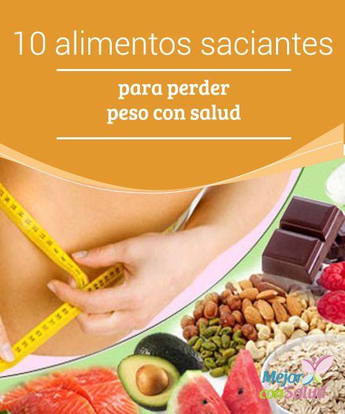 10 alimentos saciantes para perder peso con salud todas - Alimentos para perder peso ...