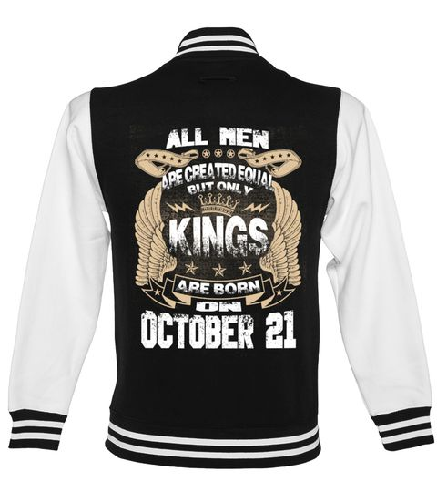 # Kings Are Born On OCTOBER 21 .  All Men Are Created Equal But Only Kings Are Born On OCTOBER 21 - Birthday Design T shirtsOCTOBER Birthday T-Shirts, OCTOBER Birthday Shirts, birthday of Kings T shirts, Zodiac Sign Shirts, OCTOBER Birthday HoodiePREMIUM T-SHIRT WITH EXCLUSIVE DESIGN – NOT SELL IN STORE AND OTHER WEBSITEGauranteed safe and secure checkout via:PAYPAL | VISA | MASTERCARD
