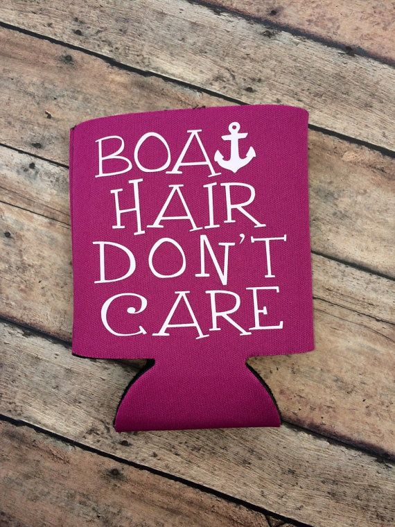 Boat Hair Don't Care Koozie by SouthernBee321 on Etsy