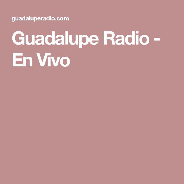 Guadalupe Radio - En Vivo
