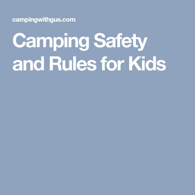 Camping Safety and Rules for Kids #campingsafety