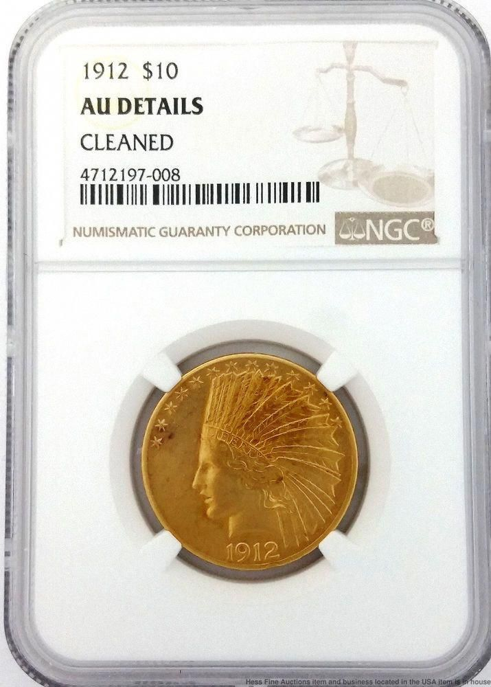 Ngc 1912 10 Au Details Ten Dollar Gold Coin Indian Head United State Half Eagle Goldbullion Indian Head Gold Bullion Coins