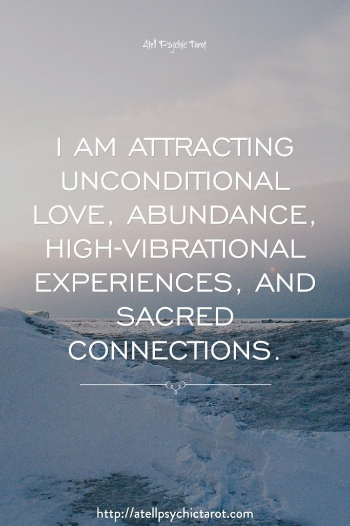 I am attracting unconditional love, abundance, high-vibrational experiences, and sacred connections.