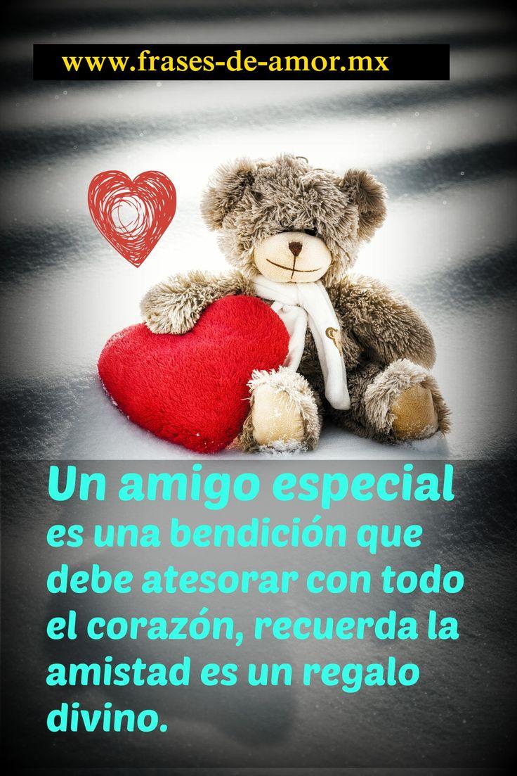 Un amigo especial es una bendici³n que debe atesorar con todo el coraz³n recuerda la