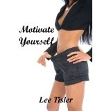 Motivate Yourself - Desire to Achieve (Kindle Edition)By Lee William Tisler