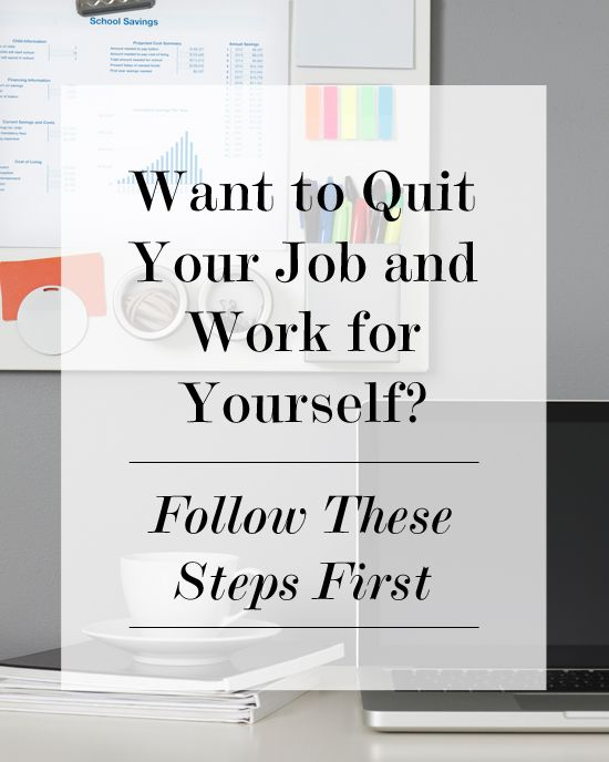 Captivating Want To Quit Your Job And Work For Yourself? Follow These Steps First