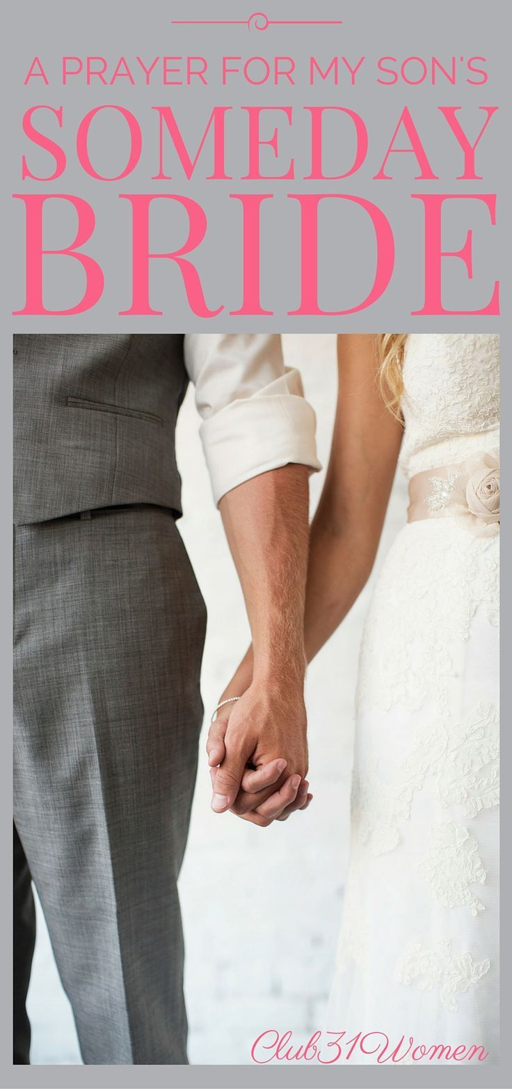 Do you pray for your child's future spouse? With all that's going on in the world, here's a hope-filled prayer for his bride-to-be.....~ Club31Women