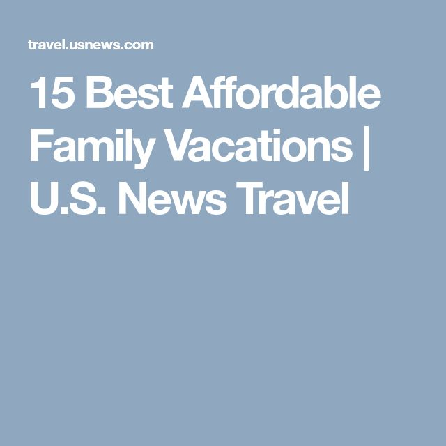 15 Best Affordable Family Vacations | U.S. News Travel