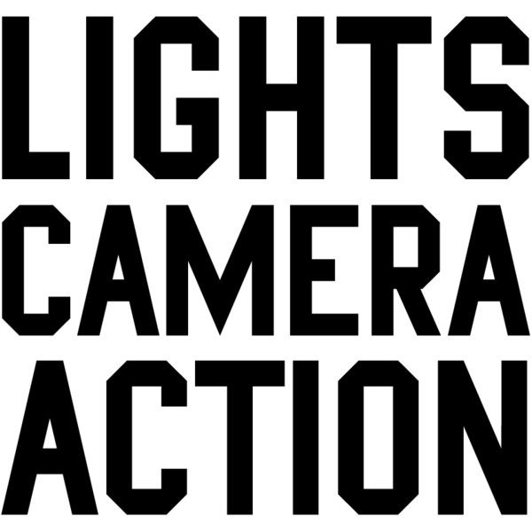 Lights Camera Action liked on Polyvore featuring quotes ...