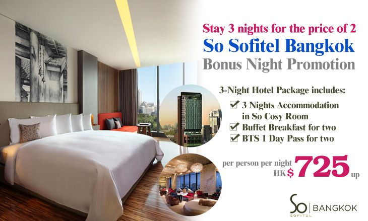 Enjoy your stay with 3 nights for the price of 2 at So Sofitel Bangkok - Package includes accommodation + buffet breakfast + BTS 1 Day Pass from only HK$725/room/night, Details: http://www.asiatravelcare.com/mktg/20160502_so_sofitel_bangkok_bonus_night_promotion-eng.htm  Sofitel So Bangkok is distinguished as an urban design hotel with themed accommodation created around the Five Elements – Water, Earth, Wood, Metal and Fire. Each guestroom features Apple Mac Mini media solution, iPad use…