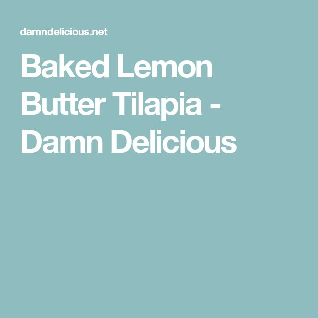 Baked Lemon Butter Tilapia - Damn Delicious