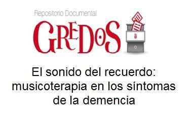 Trabajo de Fin de Grado, TFG. Acceso gratuito. Repositorio Documental Gredos. El sonido del recuerdo: musicoterapia en los síntomas de la demencia.