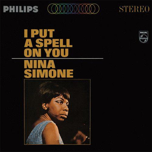 Nina Simone - I Put A Spell On You 180g LP September 30 2016