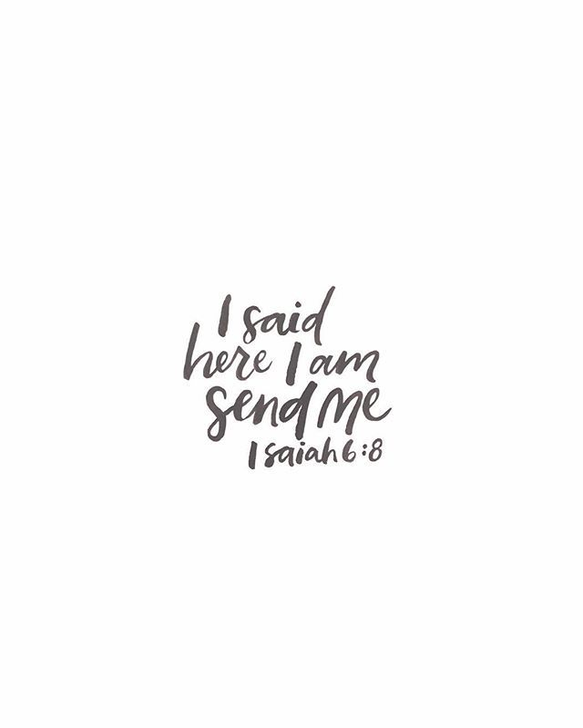 "And I heard the voice of the Lord saying, ""Whom shall I send, and who will go for us?"" Then I said, ""Here I am! Send me."" Isaiah 6:8 #30daysofbiblelettering 