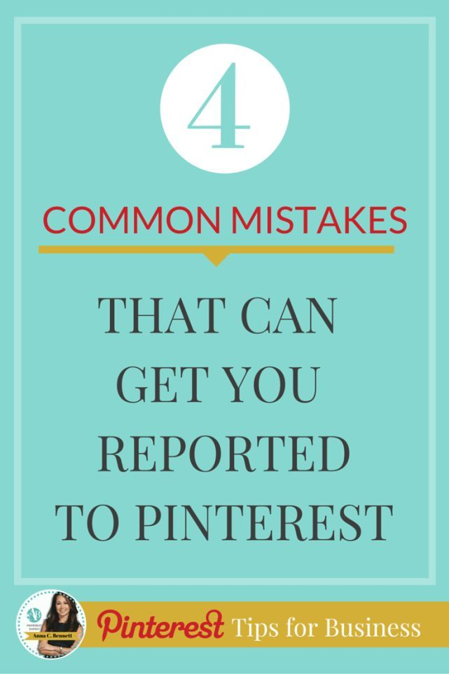Pinterest for Business Tips | Here are 4 common mistakes that can get you reported to PinterestPinterest  Marketing Tips by Anna Bennett: