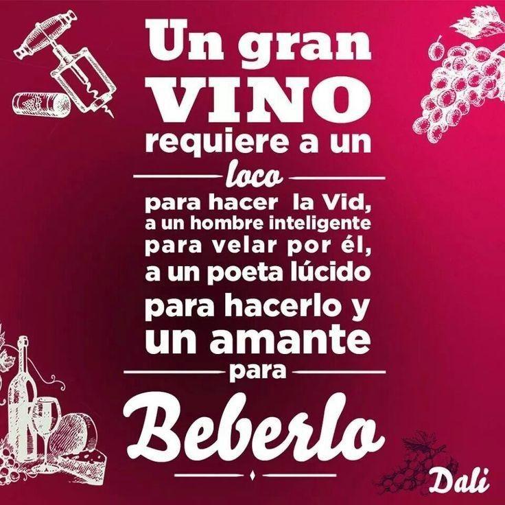 """""""Un gran vino requiere a un loco para hacer la vid, a un hombre inteligente para velar por él, a un poeta lúcido para hacerlo y un amante para beberlo"""" - Salvador Dalí"""