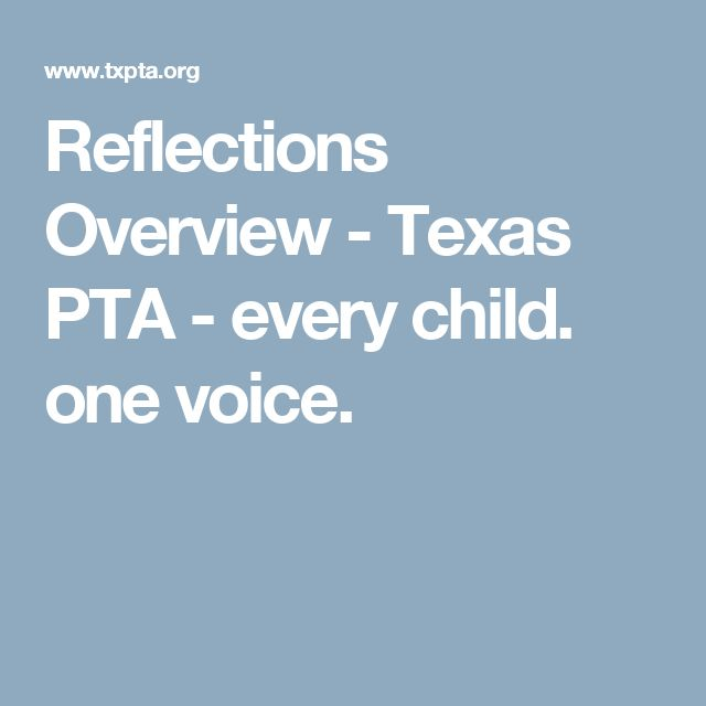 Reflections Overview - Texas PTA - every child. one voice.