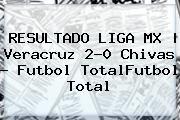 http://tecnoautos.com/wp-content/uploads/imagenes/tendencias/thumbs/resultado-liga-mx-veracruz-20-chivas-futbol-totalfutbol-total.jpg LIGA MX. RESULTADO LIGA MX | Veracruz 2-0 Chivas - Futbol TotalFutbol Total, Enlaces, Imágenes, Videos y Tweets - http://tecnoautos.com/actualidad/liga-mx-resultado-liga-mx-veracruz-20-chivas-futbol-totalfutbol-total/