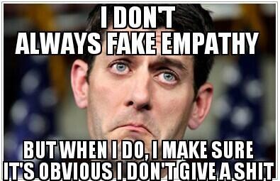 Paul Ryan fake empathy #PaulRyan2016 @Paul_Ryan_4Prez