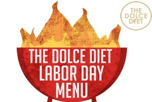 The Dolce Diet: Labor Day Menu For A Laid Back Weekend | The Dolce Diet