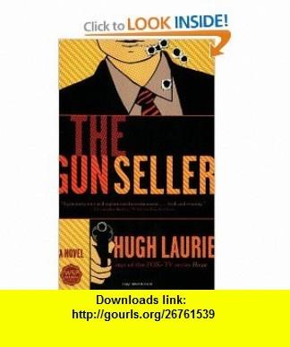 The Gun Seller (9780671020828) Hugh Laurie , ISBN-10: 067102082X  , ISBN-13: 978-0671020828 ,  , tutorials , pdf , ebook , torrent , downloads , rapidshare , filesonic , hotfile , megaupload , fileserve