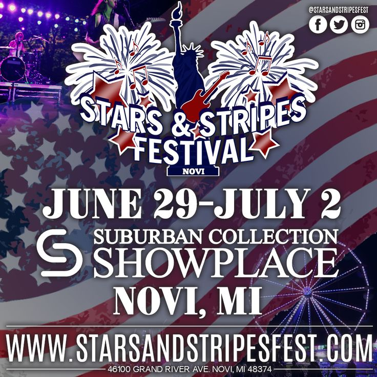 Stars & Stripes 2017 will be held at the Suburban Collection Showplace in Novi, MI June 29-July 2.  Kick of your 4th of July Celebration early with Live Music, Huge Carnival, Attractions, and more! Visit www.starsandstripesfest.com for more info.
