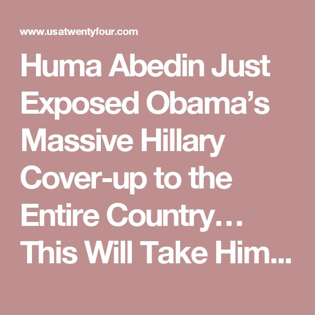 Huma Abedin Just Exposed Obama's Massive Hillary Cover-up to the Entire Country… This Will Take Him Down (11/6/16)