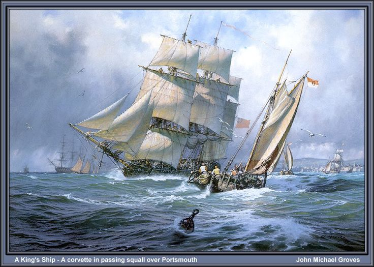A King's Ship by John Groves - 'A corvette, nearly all ...