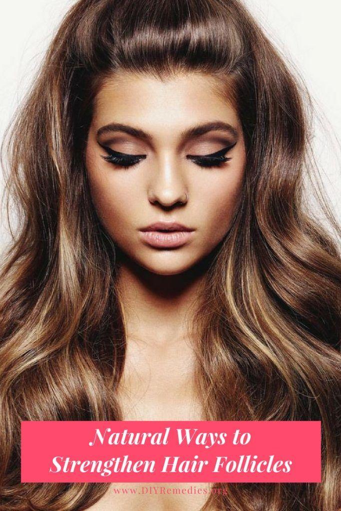 Natural Ways to Strengthen Hair Follicles