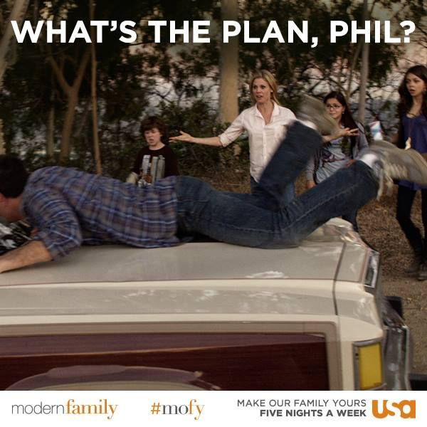 What's the plan, Phil?  ~ Modern Family - Quotes