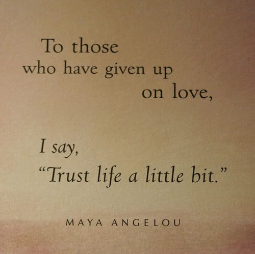 Maya Angelou.: Maya Angelou, Lovequot, Remember This, Inspiration Pictures, Mayaangelou, Trust Life, Wise Woman, Love Quotes, Wise Words