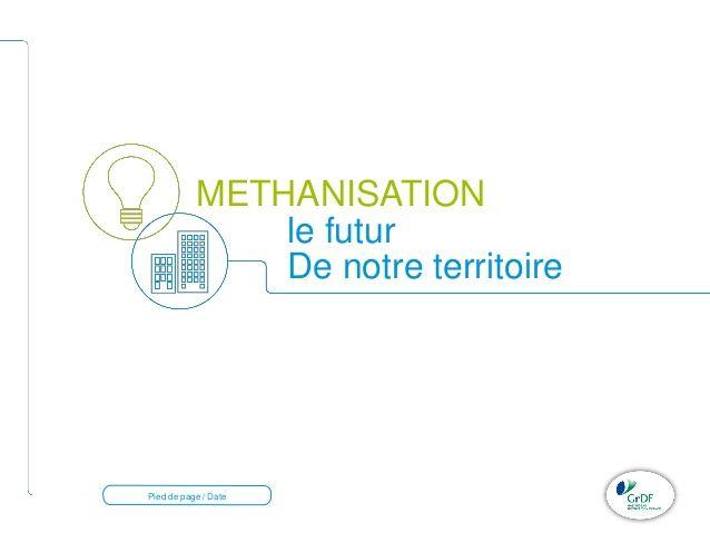140930 Présentation GRDF projets de méthanisation et stockage d'énerg…