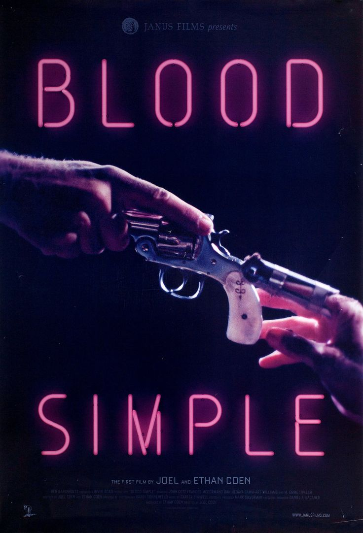 Blood Simple   1984 Director Joel Coen  Ethan Coen  Coen Brothers Cast John Getz  Frances McDormand  Dan Hedaya  M. Emmet Walsh Writer Joel Coen | Ethan Coen