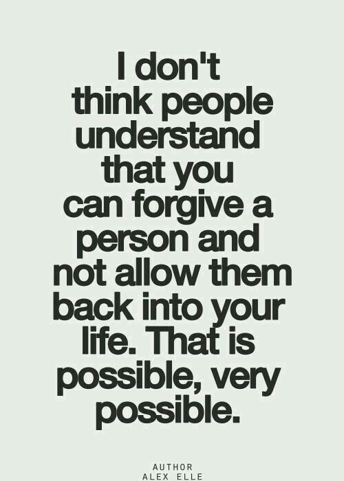 I can forgive, but I will never forget!!