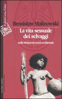 Prezzi e Sconti: La #vita sessuale dei selvaggi nella melanesia  ad Euro 27.62 in #Libro #Libro