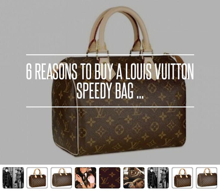 6 Reasons to Buy a Louis Vuitton Speedy Bag ... → Fashion