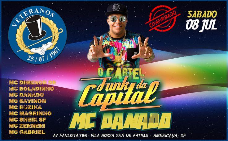 MC DANADO - Funk da Capital - O Cartel - Veteranos - Americana/SP - 08 de Julho de 2017