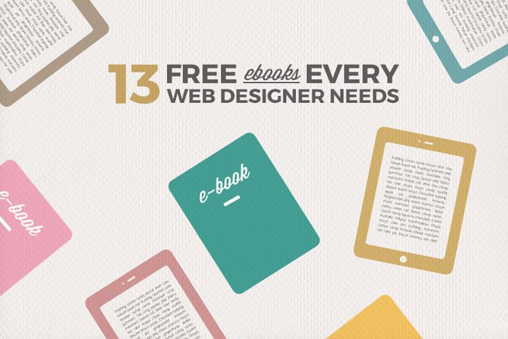 A list of insightful and free ebooks you must read to be a successful web designer - http://skillcrush.com/2016/04/26/be-a-better-web-designer-ebooks/