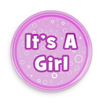 Funny Buttons - Custom Buttons - Promotional Badges - New Baby Pins - Wacky Buttons - It's a girl
