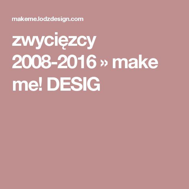 zwycięzcy 2008-2016 » make me! DESIG