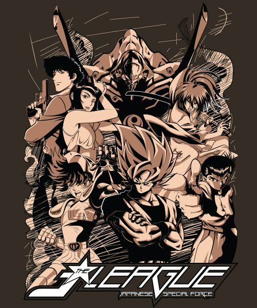 J-LEAGUE | Japanese Special Force Posted: By dinshoran J-LEAGUE - Japanese Special Force is the union of the greatest heroes Animes of all time. Goku (Dragon Ball), Seiya (Knights of the Zodiac), Yusuke (YuYu Hakusho), Kenshin (Samuray X), Spike and Valentine (Cowboy Bebop) and Eva 01 (Evangelion). Together they form the J-LEAGUE - Japanese Special Force! The largest ... Earth Defense Force. Qwertee : Limited Edition Cheap Daily T Shirts |